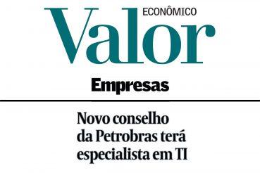 VALOR Novo Conselho da Petrobras tera especialista em TI_Adriano Pires